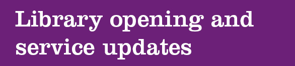 Library opening and service updates